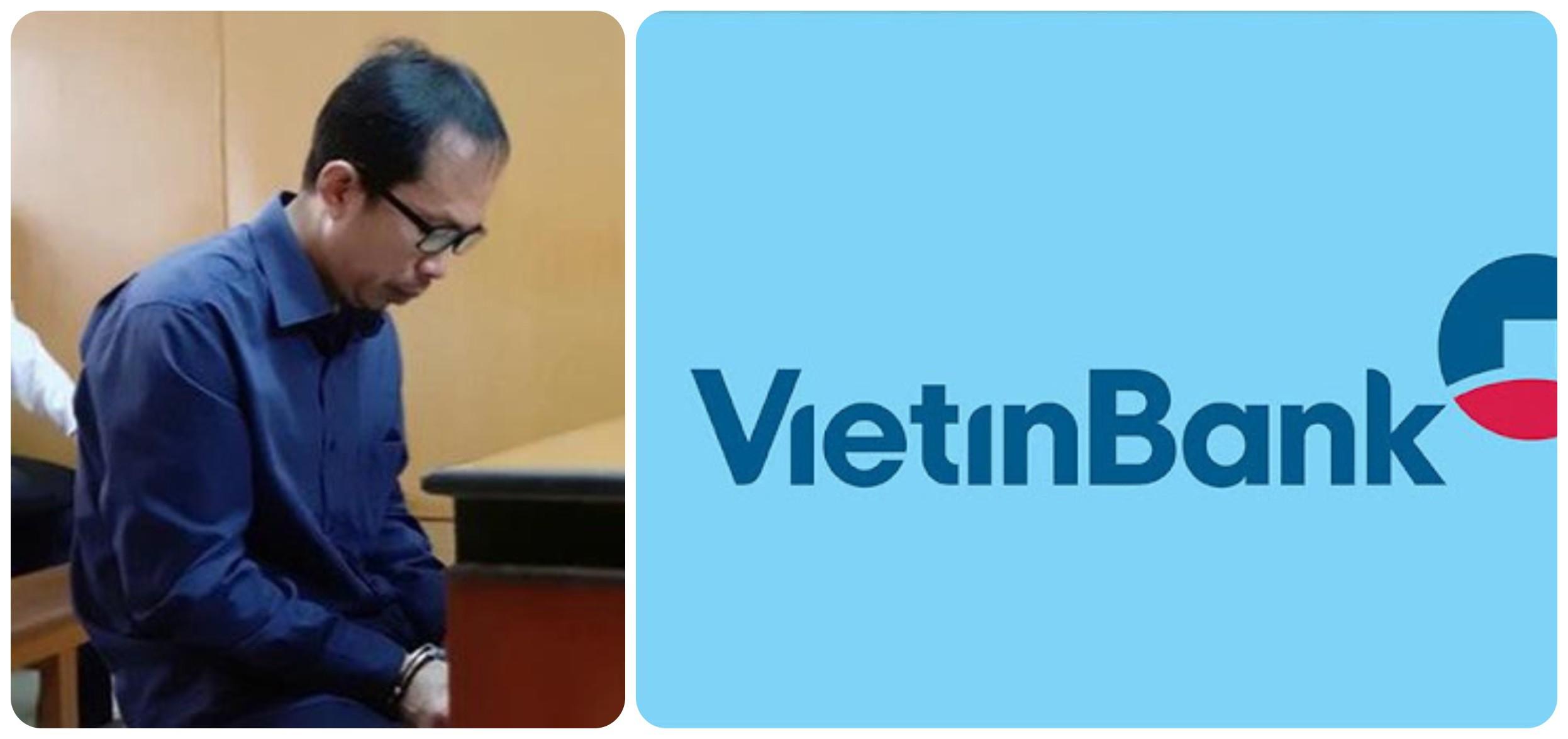 Cựu trưởng phòng Vietinbank làm giả giấy tờ chiếm đoạt gần 400 tỉ đồng của khách hàng